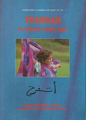 9788481270792: Tfarrah: el Sahára desde aquí (A lazena)