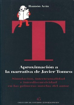 Aproximaci?n a la narrativa de Javier Tomeo: Simulaci?n, intertextualidad e interdiscursividad en ...