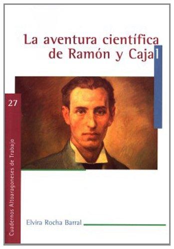 9788481271720: La aventura científica de Ramón y Cajal (Cuadernos Altoaragoneses de Trabajo)