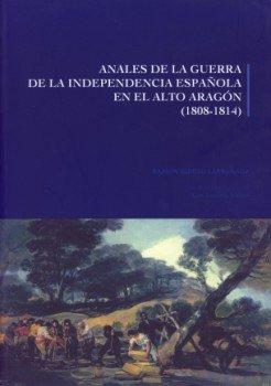 9788481271973: Anales de la Guerra de la Independencia española en el Alto Aragón: (1808-1814)