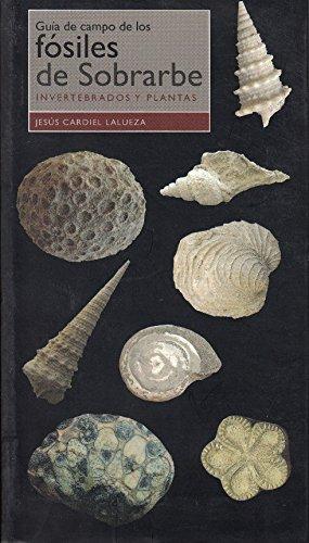 9788481272017: Guía de campo de los fósiles de Sobrarbe: invertebrados y plantas