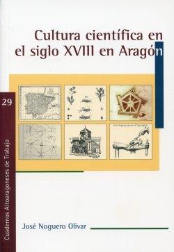 9788481272352: Cultura científica en el siglo XVIII en Aragón (Cuadernos Altoaragoneses de Trabajo)