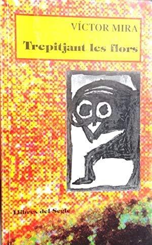 9788481280173: Trepitjant les flors (Què us diré) (Catalan Edition)