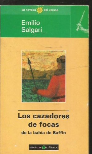 9788481300482: Los Cazadores de Focas (Spanish Edition)