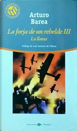9788481302691: La Forja de un Rebelde, Vol. 3: La Llama (Las 100 Mejores Novelas en Castellano del Siglo XX)
