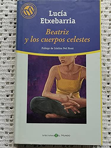 9788481302899: Beatriz Y Los Cuerpos Celestes