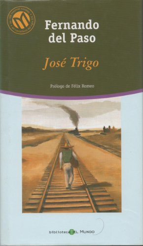 9788481302981: Jose Trigo (Las mejores novelas en castellano del siglo XX)