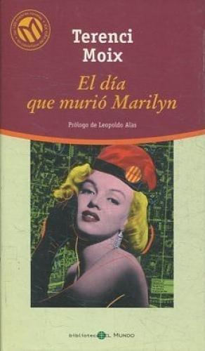 9788481303421: El dia que murio Marilyn