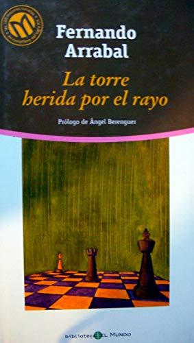9788481303452: La torre herida por el rayo. Prólogo de Ángel Berenguer. Incluye movimientos de la partida vigesimocuarta del campeonato de ajedrez.