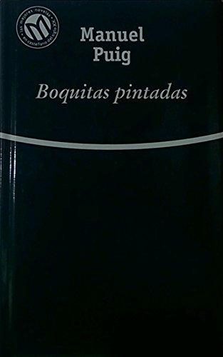 9788481303643: Boquitas Pintadas (Las Mejores Novelas en Castellano del Siglo XX)