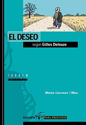 9788481312546: El deseo según Gilles Deleuze / The Desire by Gilles Deleuze (Filosofía Para Profanos) (Spanish Edition)