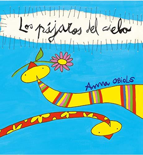 9788481313710: Los pajaros del cielo / The birds of the sky (Spanish Edition)