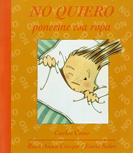 9788481314175: No quiero ponerme esa ropa / I do not want to wear those clothes (Spanish Edition)
