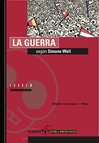 9788481314274: La guerra según Simone Weil: 4 (Filosofía para profanos)