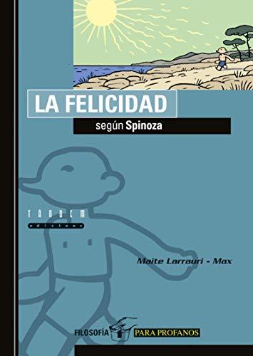 9788481314939: La felicidad según Spinoza (Filosofía para profanos)