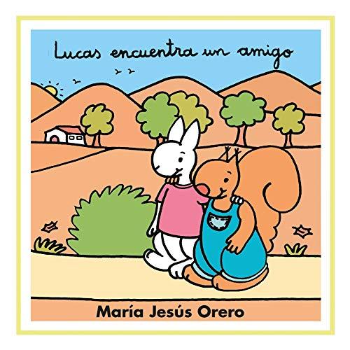 9788481315622: Lucas encuentra un amigo (La ardilla Lucas)