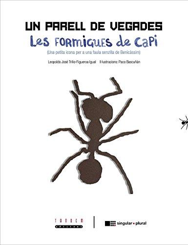 9788481317633: Un parell de vegades. Les formigues de Capi