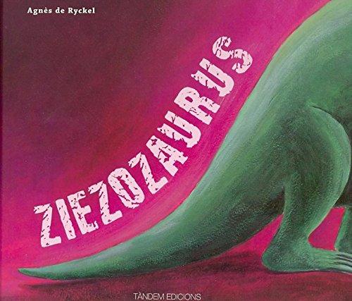 9788481318487: Ziezozaurus (Álbumes ilustrados)