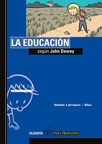 9788481319927: La educación según John Dewey: 9 (Filosofía para profanos)