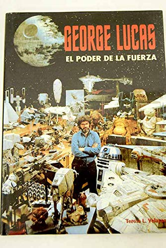 9788481350630: George Lucas : el poder de la fuerza