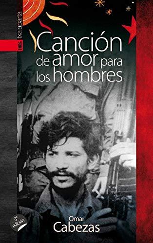 Canción de Amor para los Hombres: Omar Cabezas