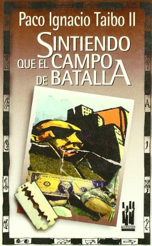 Sintiendo que el campo de batalla (Gebaratik: Paco Ignacio Taibo