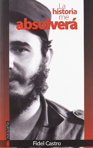 La historia me absolverá (Paperback): Fidel Castro