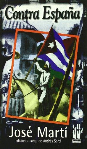 9788481361438: Contra España. José Martí