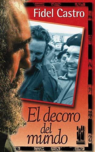 9788481361803: Decoro Del Mundo, El - Che Guevara Visto Por Fidel Castro