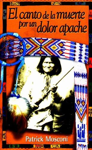 9788481362060: El canto de la muerte por un dolor apache