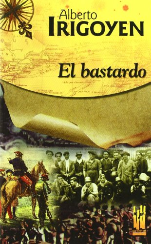 EL BASTARDO: Alberto Irigoyen