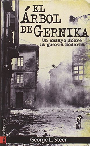 9788481362565: EL ARBOL DE GERNIKA: Un ensayo sobre la guerra moderna (GURE KLASIKOAK)