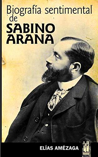 9788481362725: Biografía sentimental de Sabino Arana (Orreagatik at)