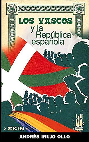 9788481363128: LOS VASCOS Y LA REPÚBLICA ESPAÑOLA (GURE KLASIKOAK)