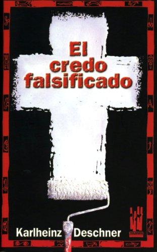 El credo falsificado: Deschner, Karlheinz