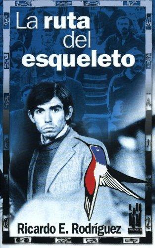 LA RUTA DEL ESQUELETO: Ricardo E. Rodríguez