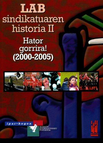 9788481364804: Lab Sindikatuaren Historia Ii (2000-2005) - Hator Gorrira !