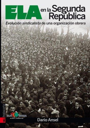 9788481364828: ELA en la Segunda República: Evolución sindicalista de una organización obrera (Orreaga)