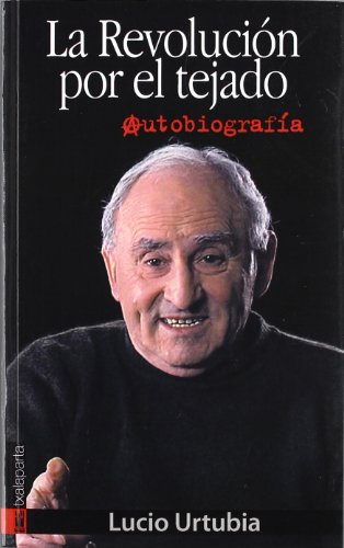 9788481365320: Revolucion por el tejado, la - autobiografia (Orreaga)