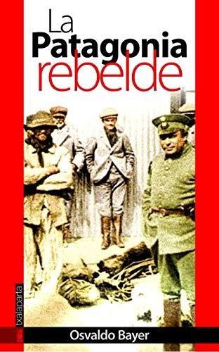 9788481365450: La patagonia rebelde