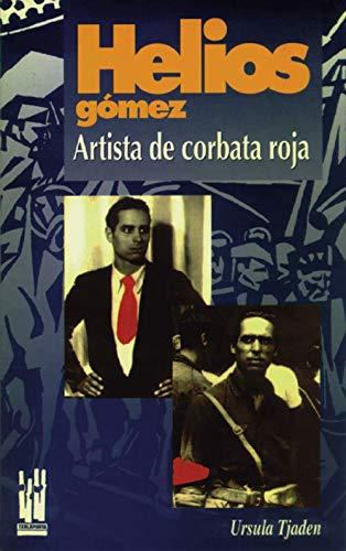 9788481369243: HELIOS GOMEZ: Artista de corbata roja (RABEL)