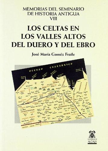 LOS CELTAS EN LOS VALLES ALTOS DEL DUERO Y DEL EBRO: GOMEZ FRAILE, J. M.
