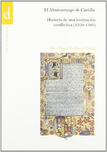 9788481385489: Almirantazgo De Castilla - Historia De Una Institucion Conflictiva