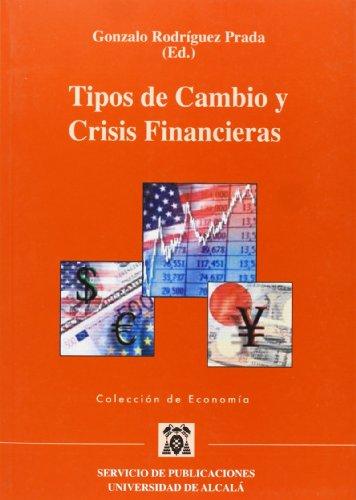9788481385526: Tipos De Cambio Y Crisis Financieras