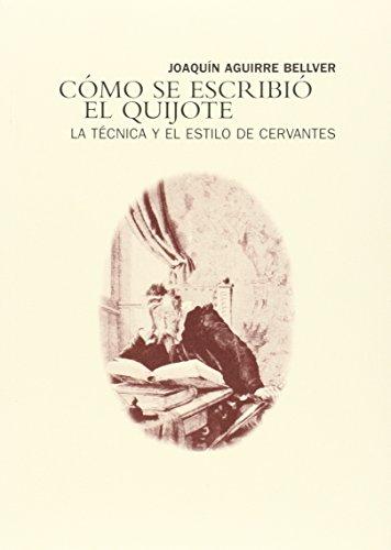 9788481385588: Como Se Escribió El Quijote