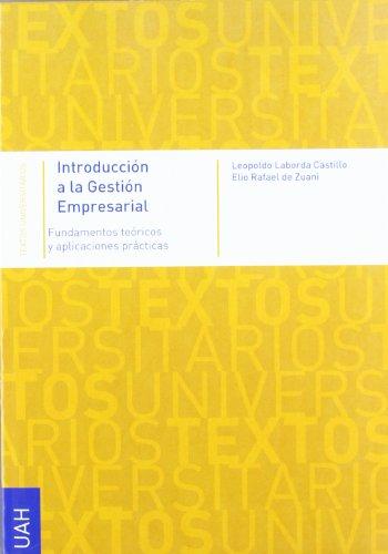 INTRODUCCIÓN A LA GESTIÓN EMPRESARIAL: FUNDAMENTOS TEÓRICOS: Leopoldo Laborda Castillo,