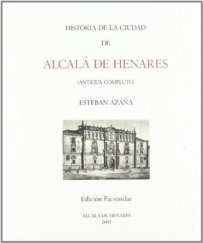 9788481386837: Historia de la ciudad de Alcalá de Henares