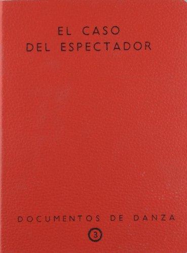 9788481386868: El caso del espectador. Documentos de danza nº 3