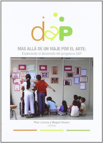 9788481388138: Mas allá de un viaje por el arte: Explorando el desarrollo del programa DAP