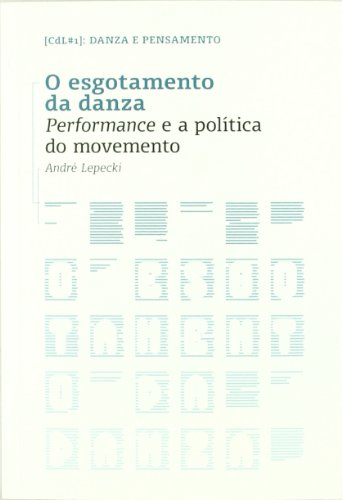 9788481388190: O esgotamento da danza : performance e política do movemento